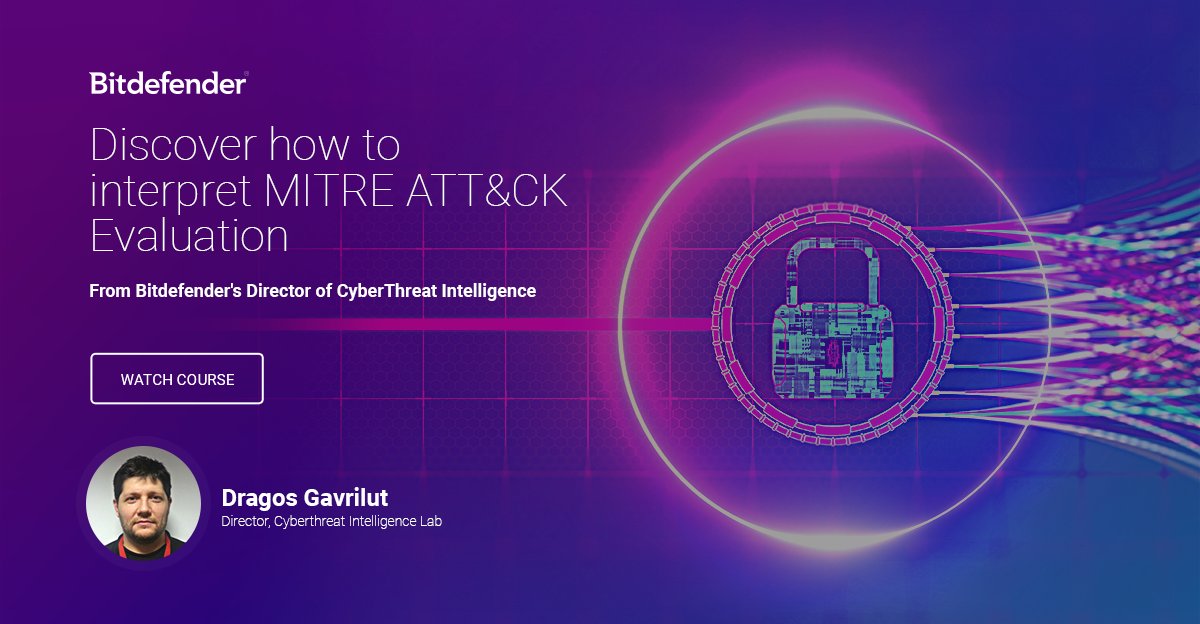 "Watch ""Discover how to interpret MITRE ATTACK Evaluation course"" with Bitdefender's Director if Cyber Threat Intelligence"