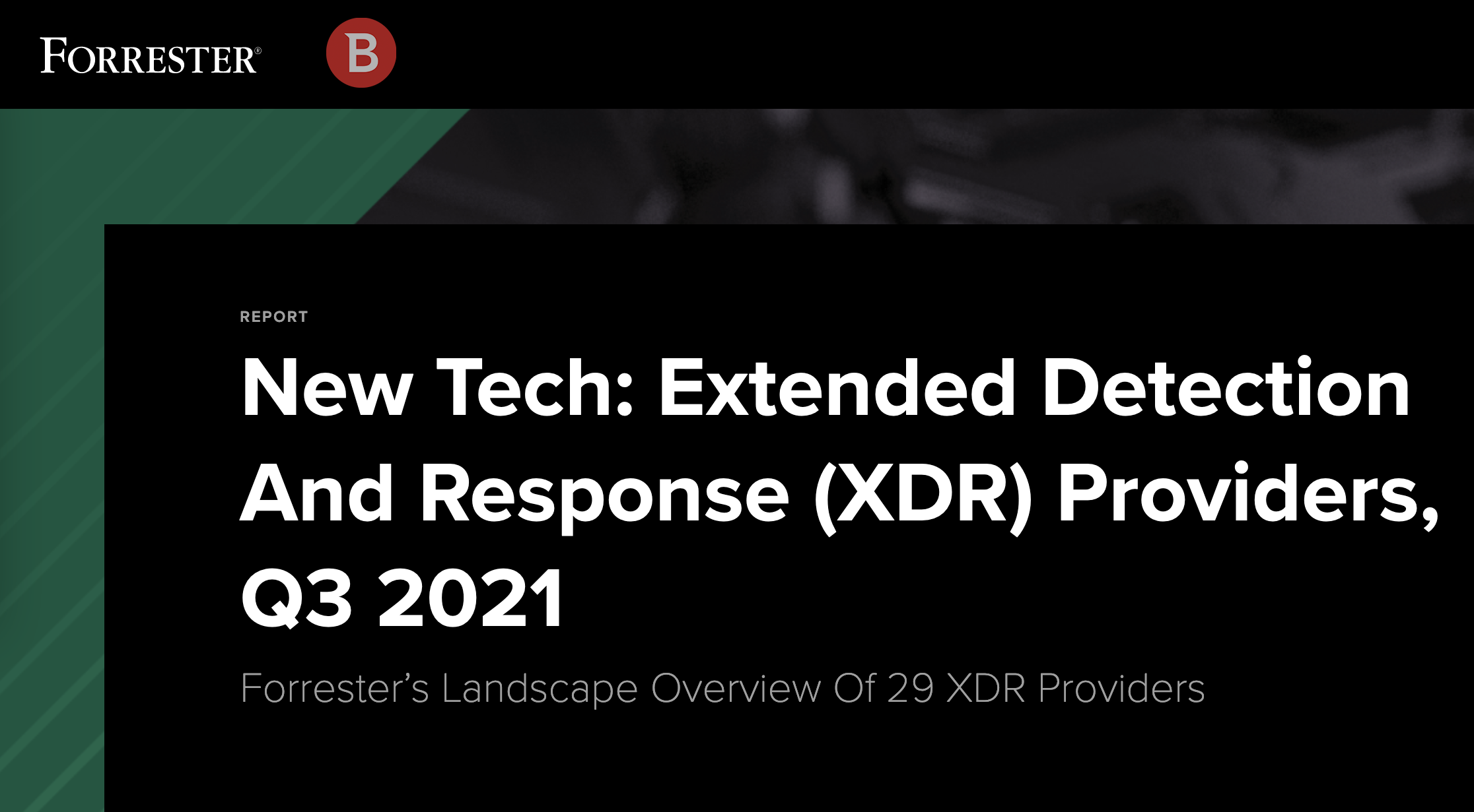 Beyond the XDR Hype – A Look at the Forrester New Tech on Extended Detection and Response